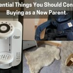 3 Essential Things You Should Consider Buying as a New Parent